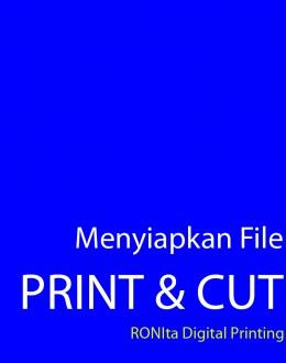 Menyiapkan File Siap Cetak Untuk Kebutuhan Print & Cut